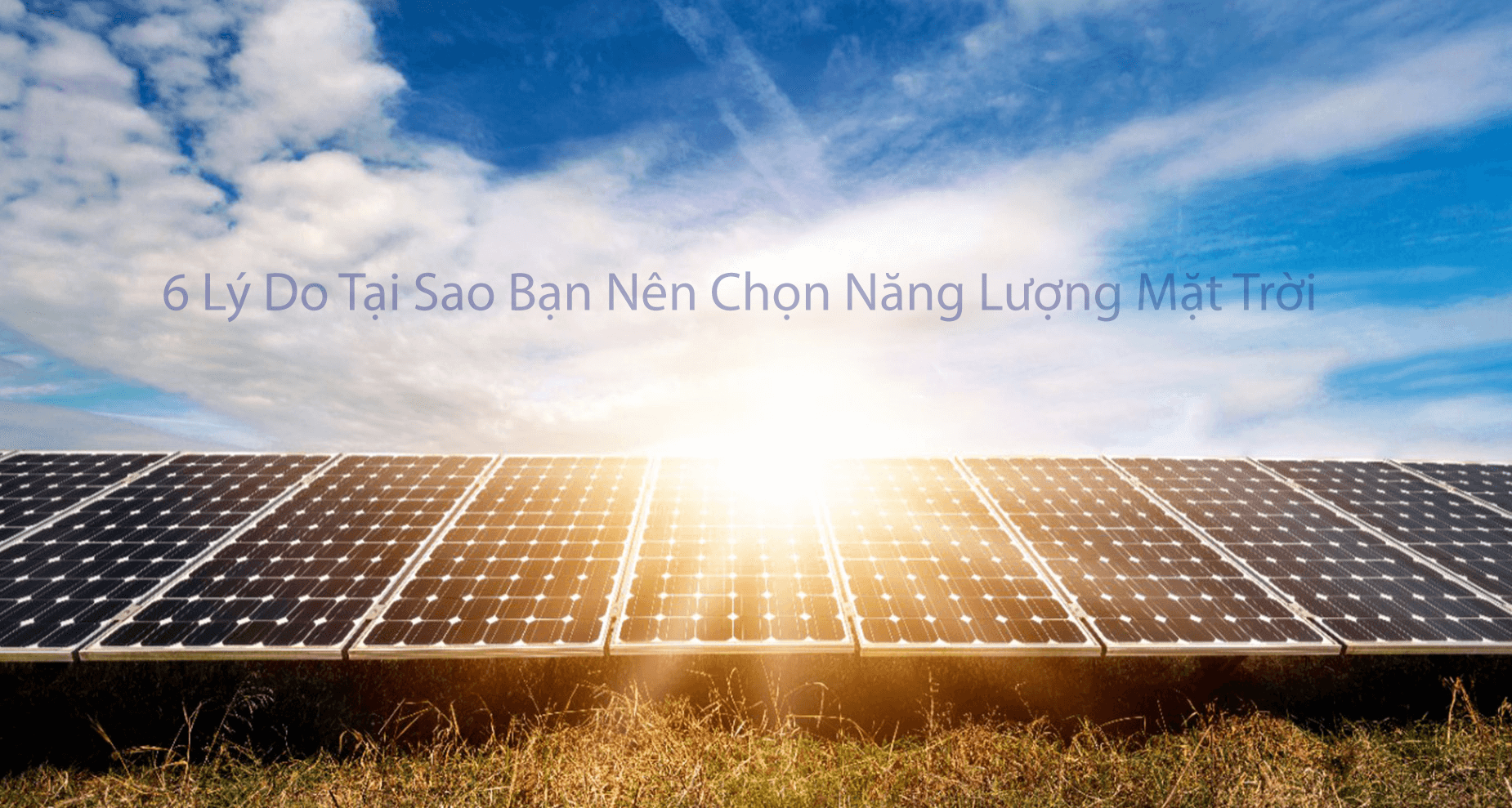 6 lý do bạn nên chọn hệ thống năng lượng mặt trời